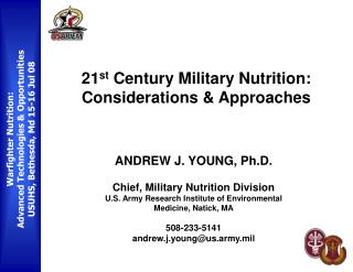 ANDREW J. YOUNG, Ph.D.  Chief, Military Nutrition Division U.S. Army Research Institute of Environmental Medicine, Natic