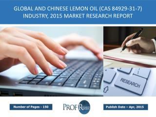 Global and Chinese Lemon Oil (CAS 84929-31-7) Market Size, Analysis, Share, Growth, Trends  2015
