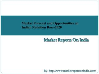 Market Forecast and Opportunities on Indian Nutrition Bars-2020
