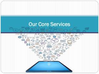 Our Core Services