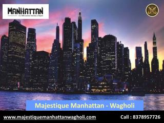 1 BHK Flats in Wagholi Pune, Majestique Manhattan