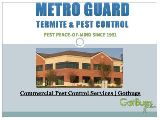 Commercial Pest Control Services | Gotbugs