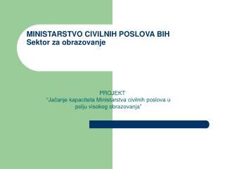 MINISTARSTVO CIVILNIH POSLOVA BIH        Sektor za obrazovanje