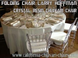 Folding Chair Larry Hoffman - Crystal Resin Chiavari Chair