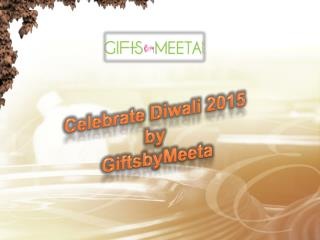 Unique Diwali gift ideas 2015 by GiftsbyMeeta