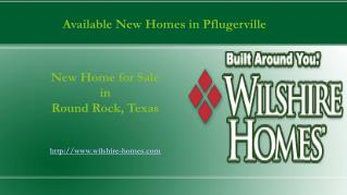New Homes by Home Builders in Round Rock