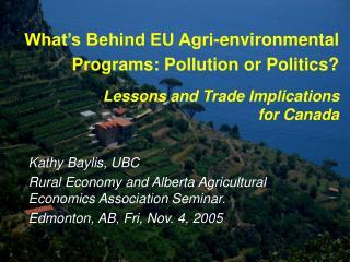 What s Behind EU Agri-environmental Programs: Pollution or Politics