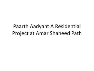 Flats at Paarth Aadyant Amar Shaheed Path Lucknow