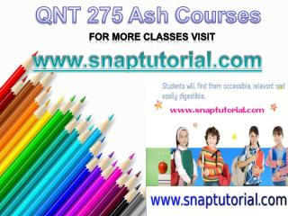 QNT 275 Apprentice tutors/snaptutorial