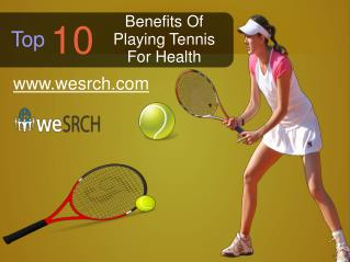 Tennis - 10 Top Benefits Of Playing Tennis For Health