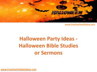 Halloween Party Ideas - Halloween Bible Studies or Sermons