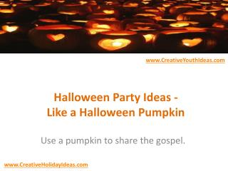 Halloween Party Ideas - Like a Halloween Pumpkin
