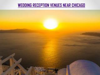 WEDDING RECEPTION VENUES NEAR CHICAGO
