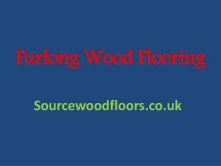 Get Furlong Wood Flooring Online – Source Wood Floors
