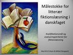 M lestokke for litter r fiktionsl sning i danskfaget