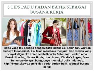 5 Tips Padu Padan Batik Sebagai Busana Kerja