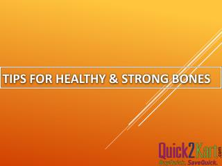 Tips for healthy & strong bones : Buy Grocery Online