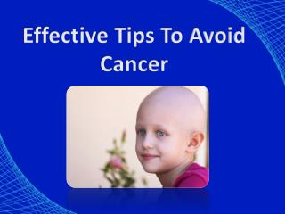 Effective Tips To Avoid Cancer