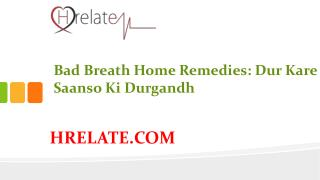 Bad Breath Home Remedies: Kare Payria Ka Gharelu Ilaj