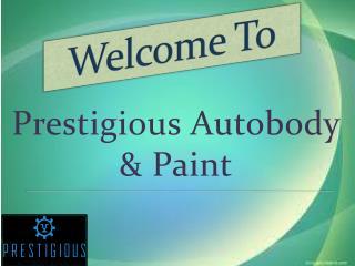 Prestigious AutoBody & Paint Ppt