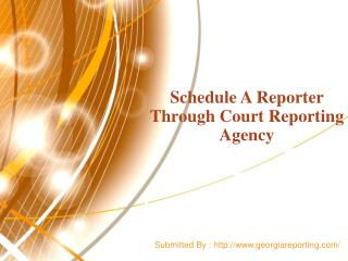 Schedule A Reporter Through Court Reporting Agency