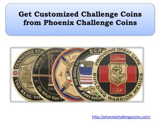 Get Customized Challenge Coins from Phoenix Challenge Coins