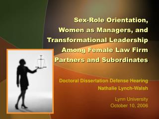 Sex-Role Orientation,  Women as Managers, and Transformational Leadership   Among Female Law Firm  Partners and Subordin
