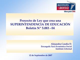 Proyecto de Ley que crea una SUPERINTENDENCIA DE EDUCACI N Bolet n N  5.083 - 04