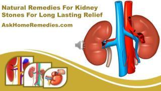 Natural Remedies For Kidney Stones For Long Lasting Relief