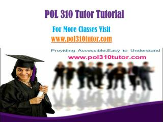 POL 310 Tutor Peer Educator/pol310tutordotcom