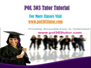 POL 303 Tutor Peer Educator/pol303tutordotcom