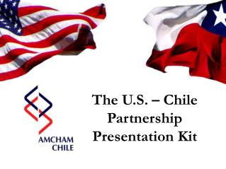 The U.S.   Chile Partnership Presentation Kit