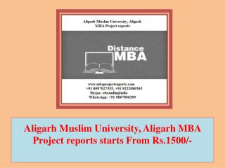 Aligarh Muslim University, Aligarh MBA Project reports starts From Rs.1500/-