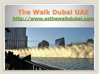 The Walk Dubai UAE on Ezthewalkdubai.com