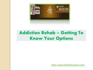 Addiction Rehab – Getting To Know Your Options
