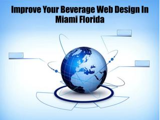 Improve Your Beverage Web Design In Miami Florida