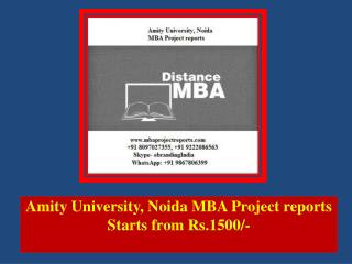 Amity University, Noida MBA Project reports Starts from Rs.1500/-