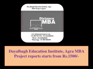 Dayalbagh Education Institute, Agra MBA Project reports starts from Rs.1500/-