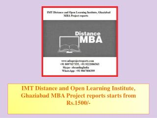 IMT Distance and Open Learning Institute, Ghaziabad MBA Project reports starts from Rs.1500/-