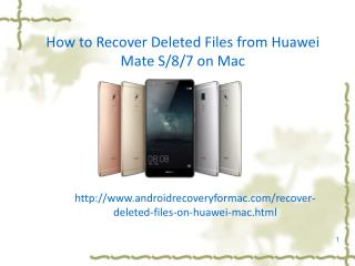 How to Recover Deleted Files from Huawei Mate S/8/7 on Mac