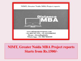 NIMT, Greater Noida MBA Project reports Starts from Rs.1500/-