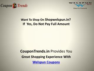 Welspun coupons