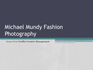 Michael Mundy Fashion Photography