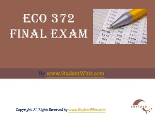 ECO 372 Final Exam (Latest) - Assignment