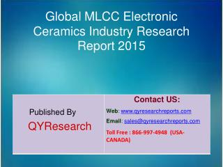 Global MLCC Electronic Ceramics Market 2015 Industry Research, Development, Analysis,  Growth and Trends