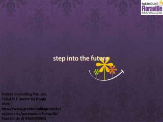 Paramount Floraville, Sector 137, Noida Expressway Call@ 9560090040