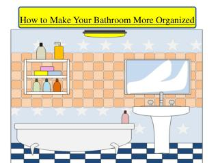 How to Make Your Bathroom More Organized