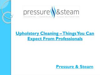 Upholstery Cleaning – Things You Can Expect From Professionals