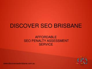 Seo penalty assessmnet  service | Discover SEO Brisbane