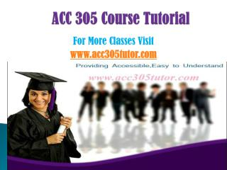 ACC 305 Tutor Tutorials/acc305tutodotcom